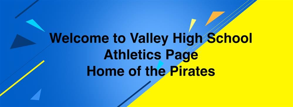 Banner displaying Welcome to the Valley High School Athletics Page. Home of the Pirates.